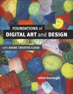 Foundations of Digital Art and Design With the Adobe Creative Suite By Burrough, Xtine